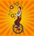 circus juggler on unicycle pop art vector image