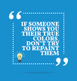 Inspirational motivational quote If someone shows vector image