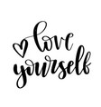 modern brush calligraphy love yourself hand vector image vector image
