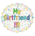 My Girlfriend - Greeting card vector image vector image