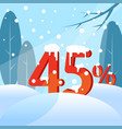 a discount forty five percent figures in the snow vector image vector image
