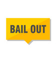 bail out price tag vector image vector image