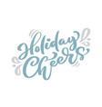 holiday cheers blue christmas vintage calligraphy vector image vector image