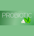 word probiotic on a green background probiotic vector image