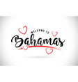 bahamas welcome to word text with handwritten vector image