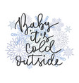 cold outside hand written inscription vector image vector image