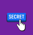 hand mouse cursor clicks the secret button vector image vector image