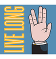 Live long hand vector image vector image