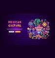 mexican culture neon banner design vector image vector image