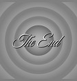 movie ending screen with black and white gradient vector image