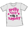 Pretty face with a tomboy t-shirt typography vector image