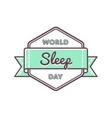 World sleep day greeting emblem vector image vector image