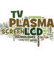 flat screen tv comparison plasma vs lcd text vector image vector image