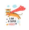 hand drawing print design hero tiger illus vector image vector image