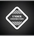 icon of under construction vector image vector image