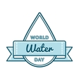 World water day greeting emblem vector image