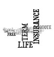 a free term life insurance quote is only easy to vector image vector image