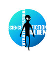 alien humanoid and against wording on blue vector image