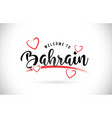 bahrain welcome to word text with handwritten vector image