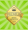 best quality 100 golden label premium choice vector image vector image
