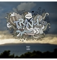 Travel hand lettering and doodles elements vector image