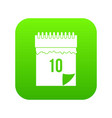 10 date calendar icon digital green vector image