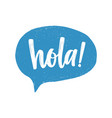 hola spanish greeting handwritten with white vector image vector image