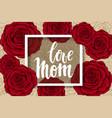 love mom hand drawn brush pen lettering flowers vector image vector image