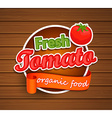 Fresh Tomato - organic food label vector image vector image