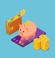 isometric piggy bank on smartphone with wallet vector image vector image