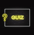 quiz banner with yellow neon text and question vector image vector image
