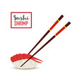 sushi with chopsticks - red shrimp rice vector image