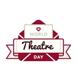 World Theatre day greeting emblem vector image