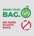 bring your bag no more plastic bags vector image vector image