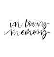 in loving memory card modern brush calligraphy vector image