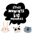 little moment big memories lettering concept vector image