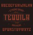 vintage label font named tequila vector image vector image