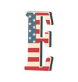 capital 3d letter e with american flag texture vector image vector image