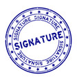 grunge blue signature word round rubber seal vector image vector image