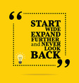 Inspirational motivational quote Start wide expand vector image