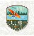 the river is calling and i must go kayak club vector image vector image