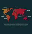 world map infographic with pin marks continents vector image vector image