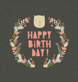 hand drawn birthday card cute bear vector image