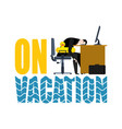 on vacation time to relax businessman and swim vector image