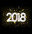 2018 happy new year gold confetti tiny paper vector image vector image