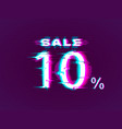 glitched sale up to 10 off distorted glitch style vector image