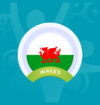 wales flag european football 2020 tournament vector image vector image