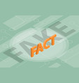 fact vs fake new concept with vector image