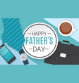 happyfathers day background best dad vector image vector image