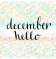 hello december handwritten icon handdrawn card vector image
